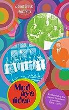 Mod nye tider: En fortælling fra dagens Danmark i perioden 1969 - 1976 (Danish Edition)