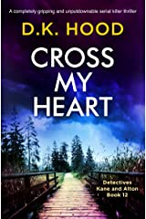 Cross My Heart: A completely gripping and unputdownable serial killer thriller (Detectives Kane and Alton Book 12) Kindle Edition