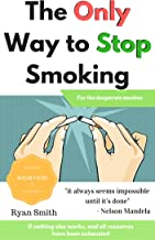 The Only Way to Stop Smoking: When everything else has failed (English Edition)