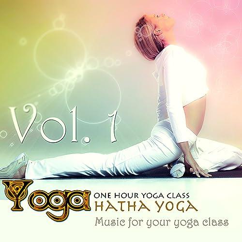 Yoga: Hatha Yoga, Vol 1 (Music for your yoga class and Meditation