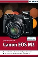 Canon EOS M3: Für bessere Fotos von Anfang an! (German Edition)