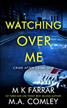 Watching Over Me: A Psychological Thriller (Crime After Crime Book 1)
