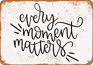 Wall-Color 7 x 10 Metal Sign - Every Moment Matters 3 - Vintage Look