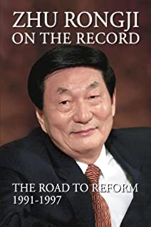 Zhu Rongji on the Record: The Road to Reform 1991- 1997