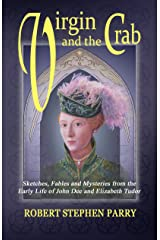 VIRGIN AND THE CRAB: Sketches, Fables and Mysteries from the early life of John Dee and Elizabeth Tudor Kindle Edition