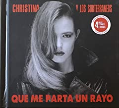 Que Me Parta Un Rayo by Christina Y Los Subterraneos