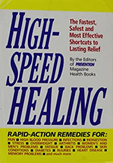 High-Speed Healing: The Fastest, Safest and Most Effective Shortcuts to Lasting Relief