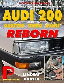 AUDI 200 quattro TURBO AVANT REBORN (Audi 5000 in USA): A modern classic - A restoration masterclass