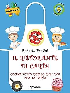Il ristorante di carta. Cucina tutto quello che vuoi con la carta (Italian Edition)