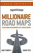 Millionaire Road Maps: 5 Self-Made Millionaires Tell Their Stories (Volume 3)
