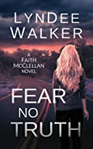 Fear No Truth: A Faith McClellan Novel