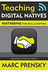 Teaching Digital Natives: Partnering for Real Learning (English Edition) eBook Kindle