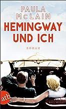 Hemingway und ich: Roman (German Edition)