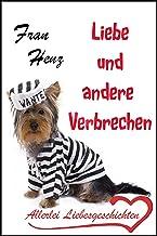 Liebe und andere Verbrechen - Allerlei Liebesgeschichten mit