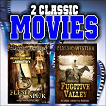 Two Classic Westerns: Flesh and Spur and Fugitive Valley