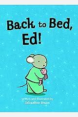 Back to Bed, Ed! Paperback