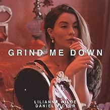Grind Me Down