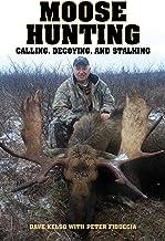 Moose Hunting: Calling, Decoying, and Stalking