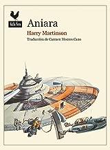 Aniara: Una odisea del espacio por el Premio Nobel Harry Martinson (Narrativas nº 28) (Spanish Edition)