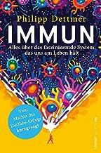Immun: Alles über das faszinierende System, das uns am Leben hält (German Edition)