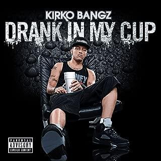Best kirko bangz drank in my cup Reviews