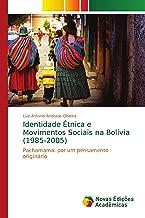 Identidade Étnica e Movimentos Sociais na Bolívia (1985-2005): Pachamama: por um pensamento originário