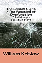 The Comet Night / The Function of Dysfunction (Full-Length Christian Plays Book 1)