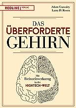 Das überforderte Gehirn: Mit Steinzeitwerkzeug in der Hightech-Welt (German Edition)