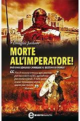 Morte all'imperatore! (eNewton Narrativa) Formato Kindle
