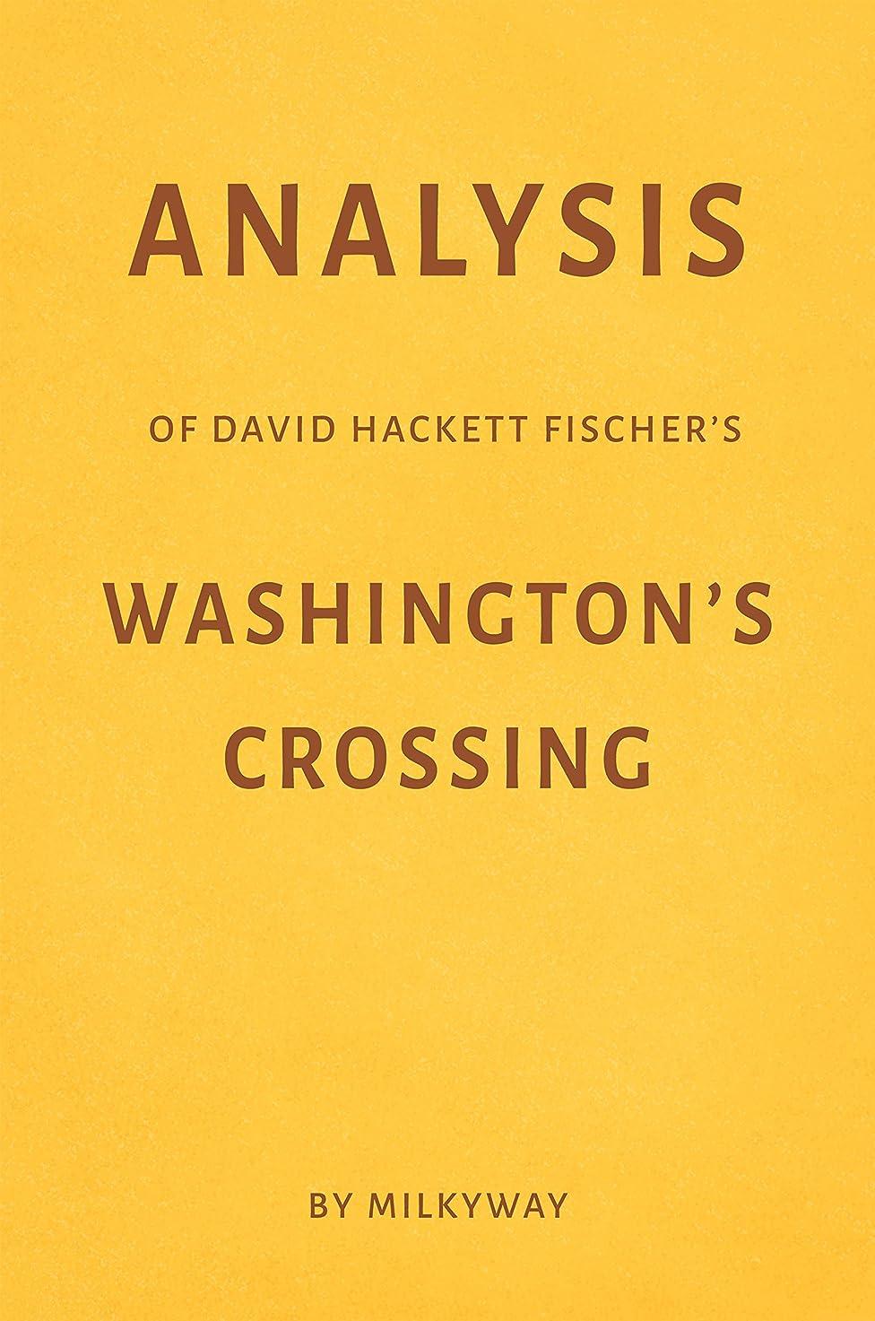 実現可能灰後継Analysis of David Hackett Fischer's Washington's Crossing by Milkyway (English Edition)