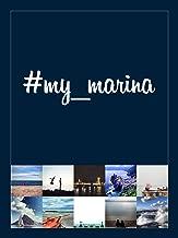 #my_marina: Le coste in Europa raccontate per immagini / European coasts through images (Italian Edition)