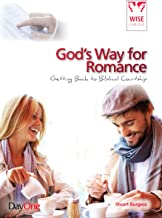 God's Way for Romance: Getting Back to Biblical Courtship (Wise Choices)