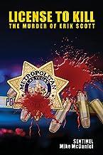 License to Kill: The Murder of Erik Scott