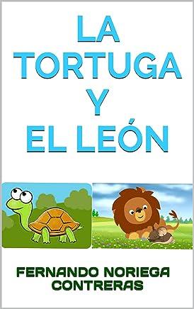 La Tortuga y el León (Cuentos Cortos) (Spanish Edition)