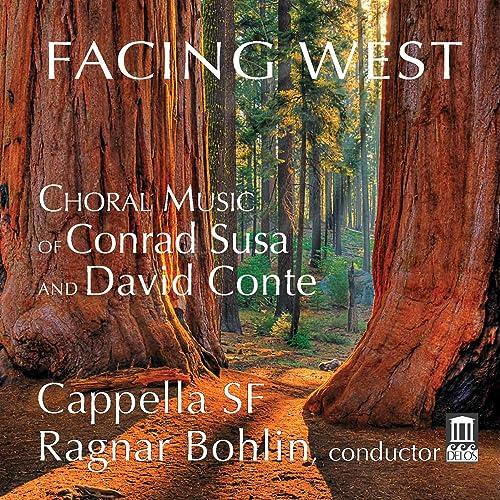Facing West: Choral Music of Conrad Susa & David Conte