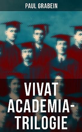 Vivat Academia-Trilogie: Romane aus dem Universitätsleben  - Du mein Jena, In der Philister Land & Im Wechsel der Zeit (German Edition)