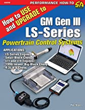 How to Use and Upgrade to GM Gen III LS-Series Powertrain Control Systems (NONE)