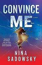 Convince Me: A Novel
