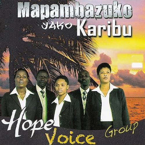 Mapambazuko Yako Karibu By Hope Voices Group On Amazon Music