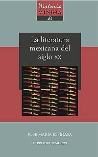 Historia mínima de la literatura mexicana en el siglo XX (Spanish Edition)