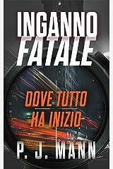 Inganno Fatale: Dove tutto ha inizio Vol. 1 Formato Kindle