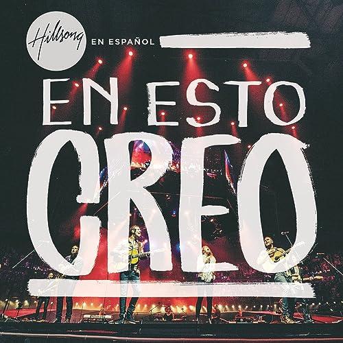 Hillsong En Espanol - En Esto Creo (2015)