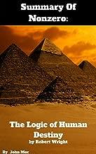 Summary Of Nonzero: The Logic of Human Destiny by Robert Wright