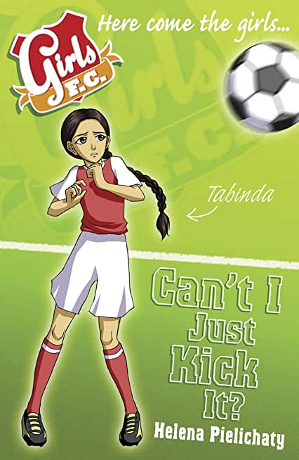 Girls FC 8: Can't I Just Kick It? (English Edition)