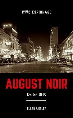 August Noir: Dallas 1940 (Dallas Noir Book 1)