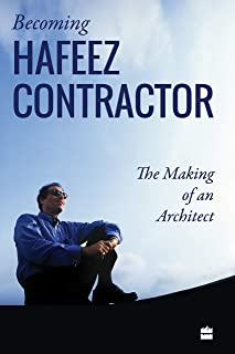Becoming Hafeez Contractor: The Making of an Architect