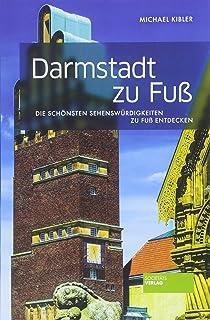 Darmstadt zu Fuß: Die schönsten Sehenswürdigkeiten zu Fu�