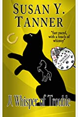 A Whisper of Trouble: Book 12 of Trouble Cat Mysteries Kindle Edition
