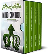 MANIPULATION & MIND CONTROL: The Persuasion Collection: Dark Psychology Secrets, Analyze & Influence People with Nlp. How ...