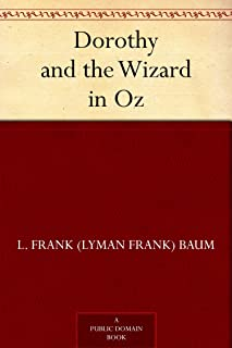Dorothy and the Wizard in Oz (Oz Series Book 4)
